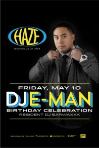 DJ EarwaxXx @ Haze Nightclub @ Aria Las Vegas - DJ Eman's Birthday Celebration