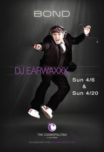 DJ EarwaxXx @ BOND inside The Cosmopolitan Las Vegas April Schedule